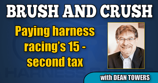 Paying harness racing's 15-second tax