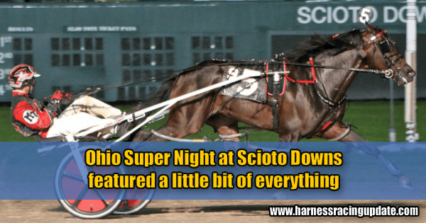 Ohio Super Night at Scioto Downs featured a little bit of everything