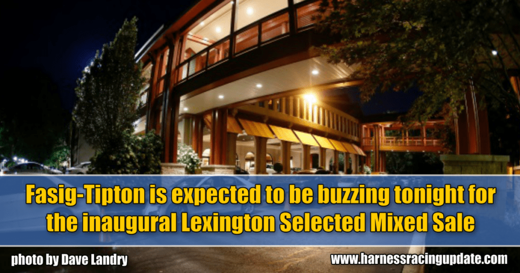 Fasig-Tipton is expected to be buzzing tonight for the inaugural Lexington Selected Mixed Sale