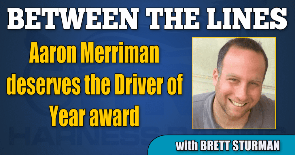 Aaron Merriman deserves the Driver of Year award
