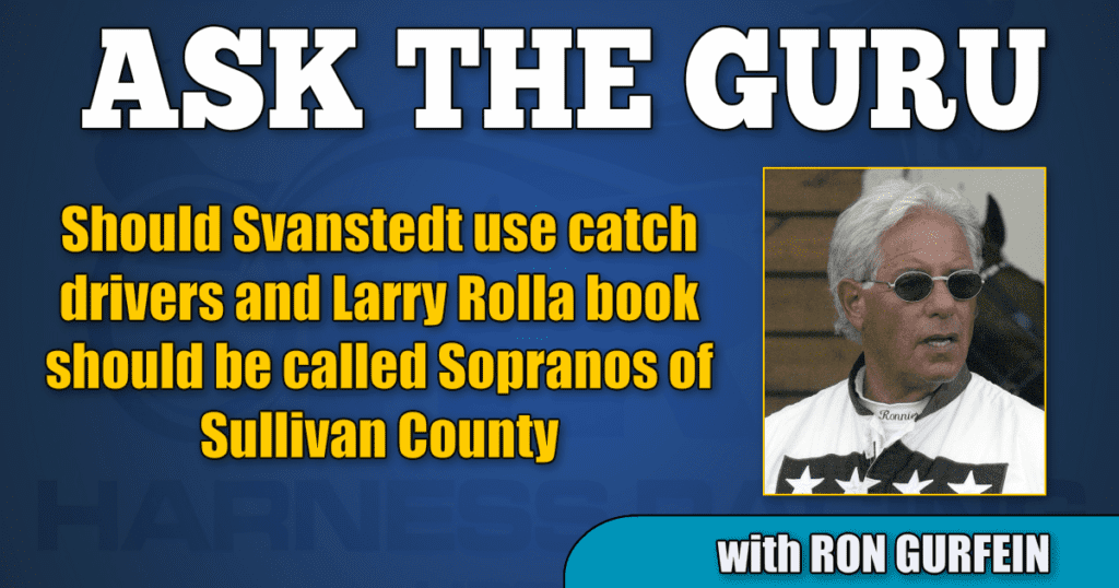Should Svanstedt use catch drivers and Larry Rolla book should be called Sopranos of Sullivan County