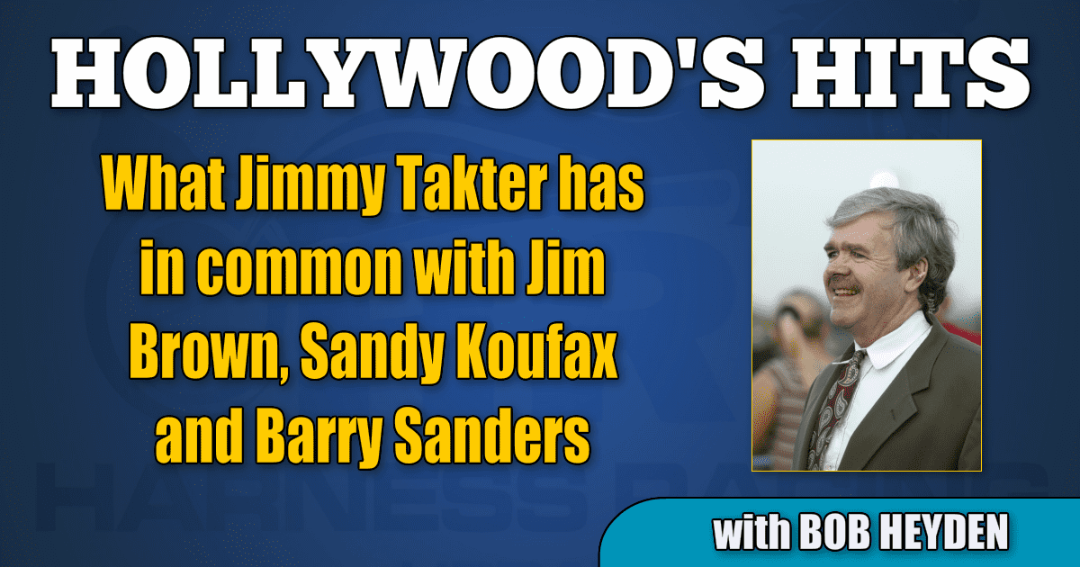 What Jimmy Takter has in common with Jim Brown, Sandy Koufax and Barry Sanders