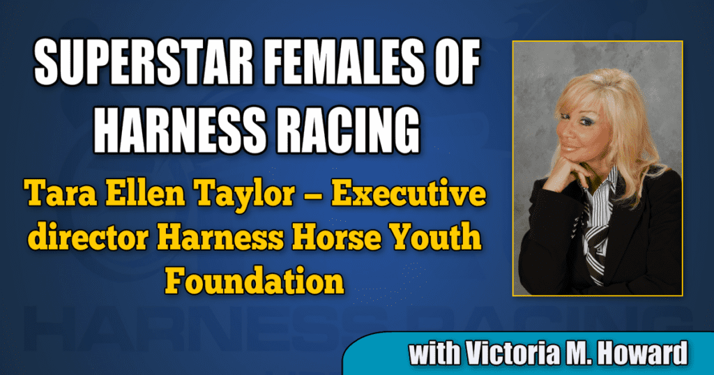 Tara Ellen Taylor — Executive director Harness Horse Youth Foundation