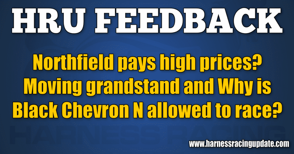 Northfield pays high prices? Moving grandstand and Why is Black Chevron N allowed to race?