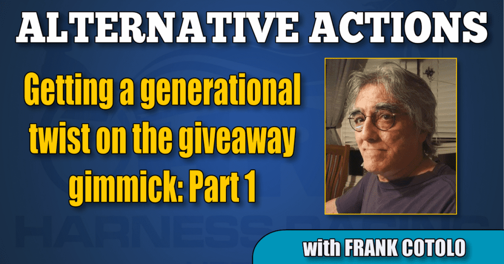 Getting a generational twist on the giveaway gimmick (Part 1)
