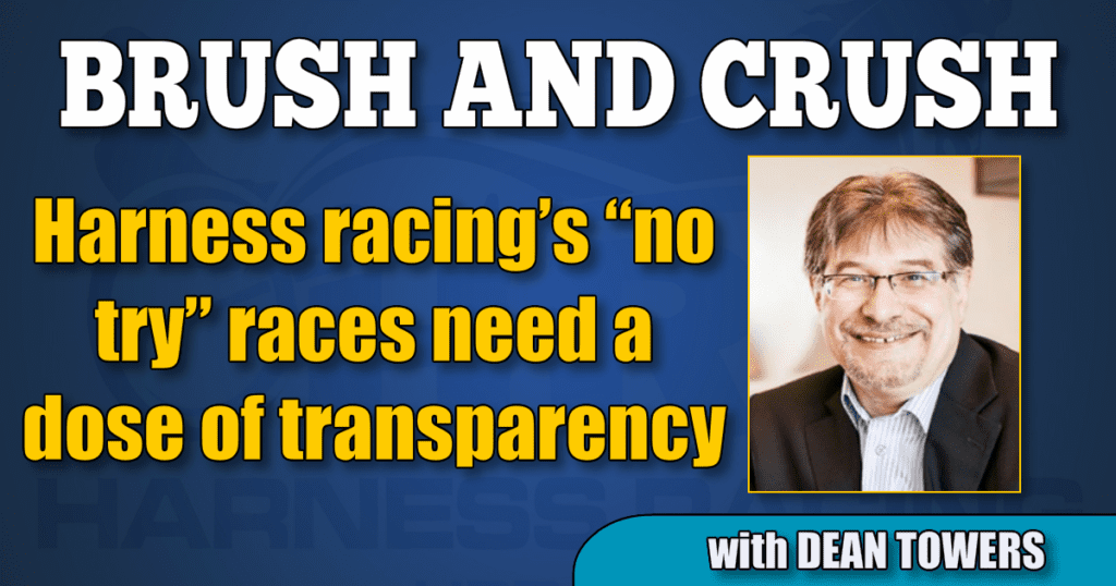"""Harness racing's """"no try"""" races need a dose of transparency"""