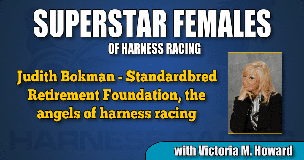 Judith Bokman — Standardbred Retirement Foundation, the angels of harness racing