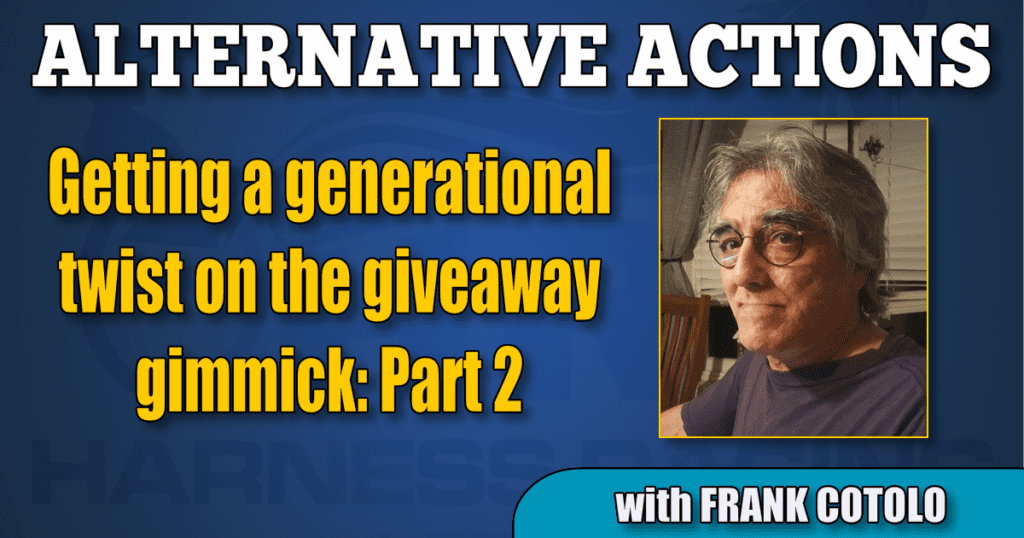 Generational twist on the giveaway gimmick, Part 2