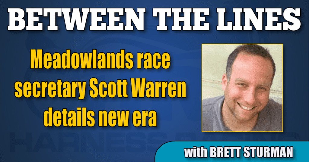 Meadowlands race secretary Scott Warren details new era