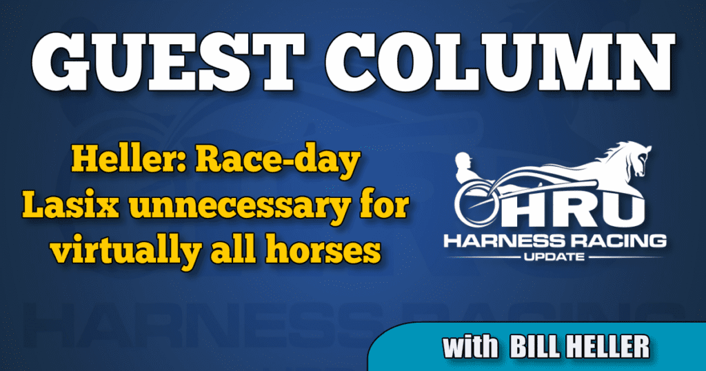 Heller: Race-day Lasix unnecessary for virtually all horses