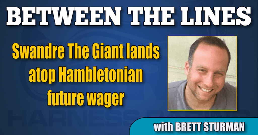 Swandre The Giant lands atop Hambletonian future wager