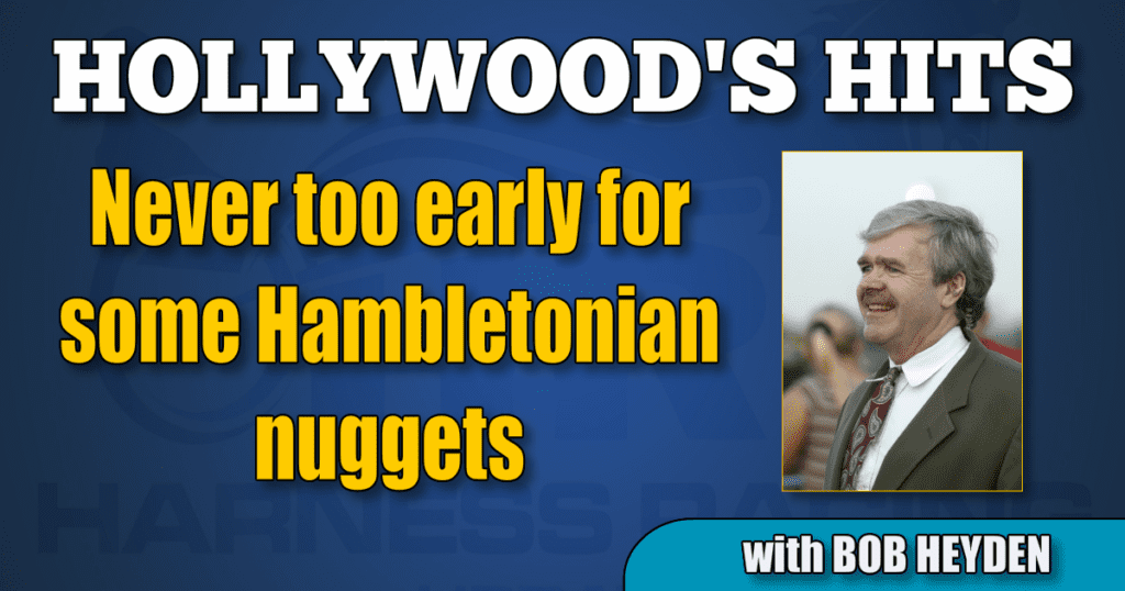 Never too early for some Hambletonian nuggets