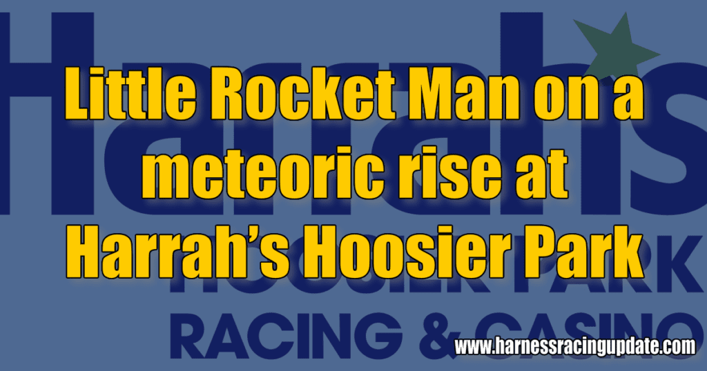 • Indiana: Little Rocket Man on a meteoric rise at Harrah's Hoosier Park and much more!