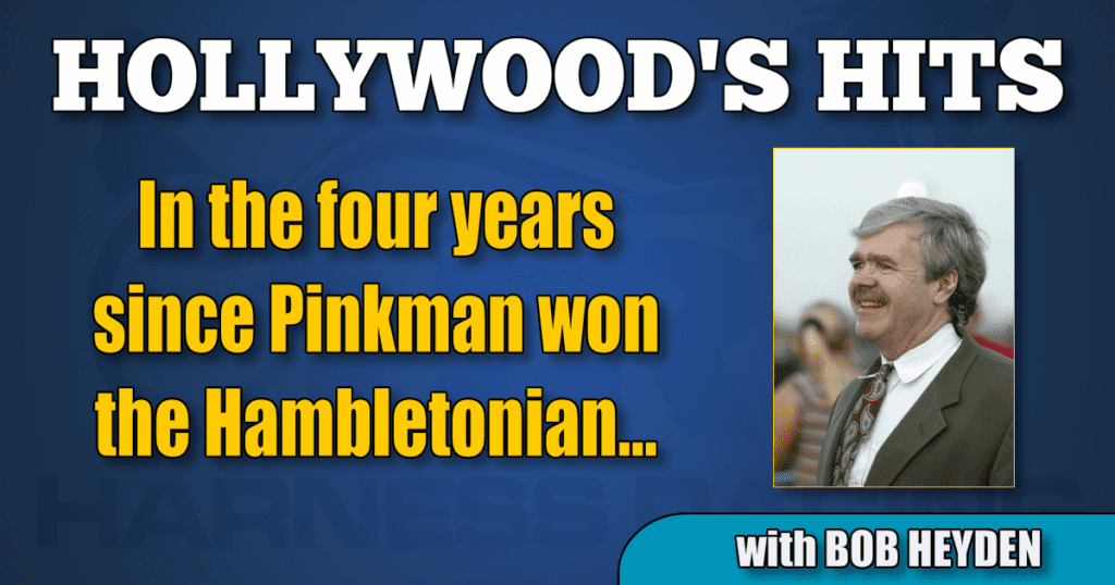 In the four years since Pinkman won the Hambletonian…