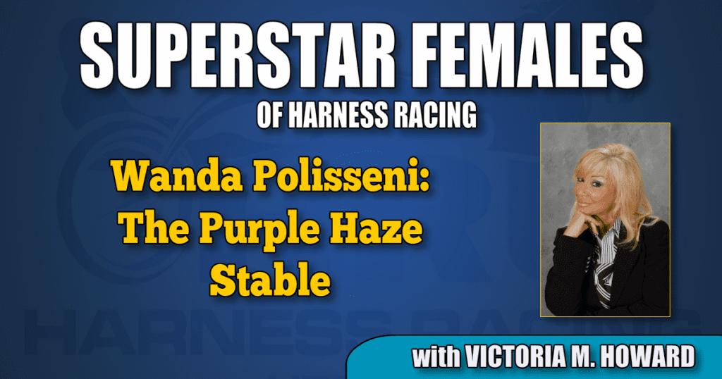 Wanda Polisseni — The Purple Haze Stable