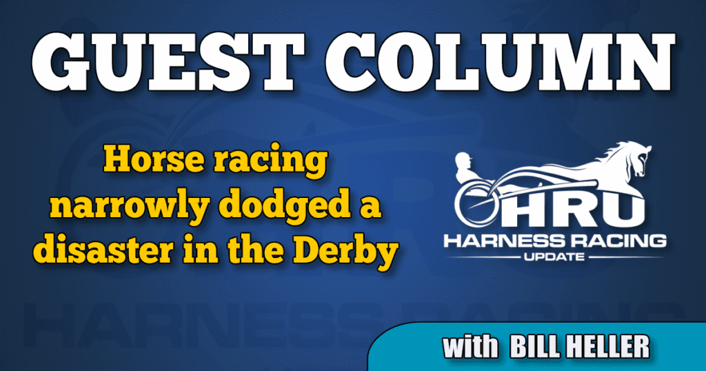 Bill Heller: Horse racing narrowly dodged a disaster in the Derby