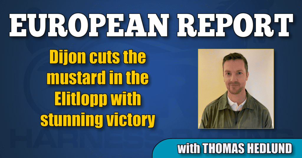 Dijon cuts the mustard in the Elitlopp with stunning victory