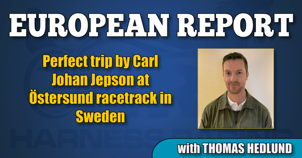 Perfect trip by Carl Johan Jepson at Östersund racetrack in Sweden