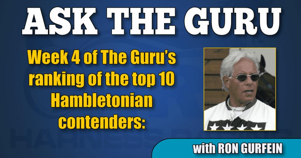 Week 4 of The Guru's ranking of the top 10 Hambletonian contenders: