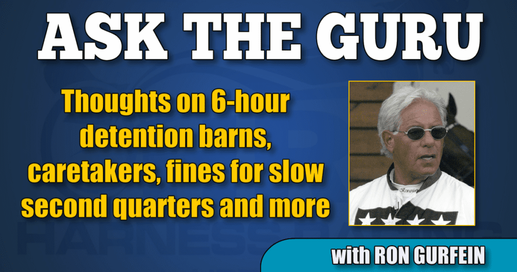 Thoughts on 6-hour detention barns, caretakers, fines for slow second quarters and more