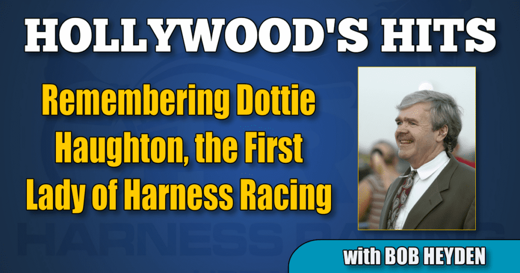 Remembering Dottie Haughton, the First Lady of Harness Racing