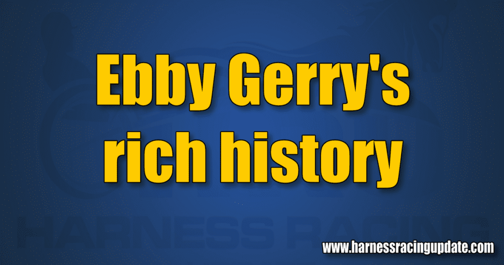Ebby Gerry's rich history