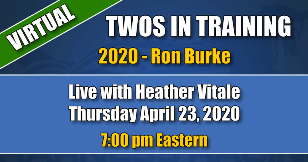 2020-04-23 - Twos in Training - Ron Burke