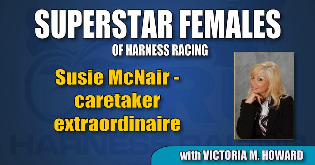 Susie McNair – caretaker extraordinaire