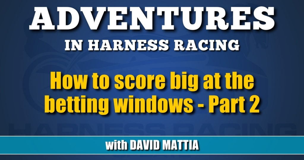 How to score big at the betting windows – Part 2