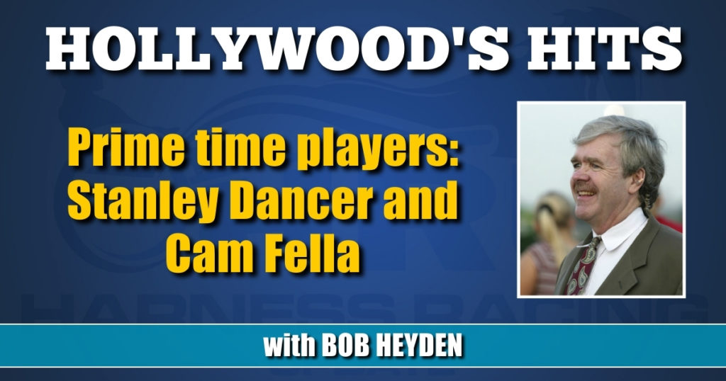 Prime time players — Stanley Dancer and Cam Fella