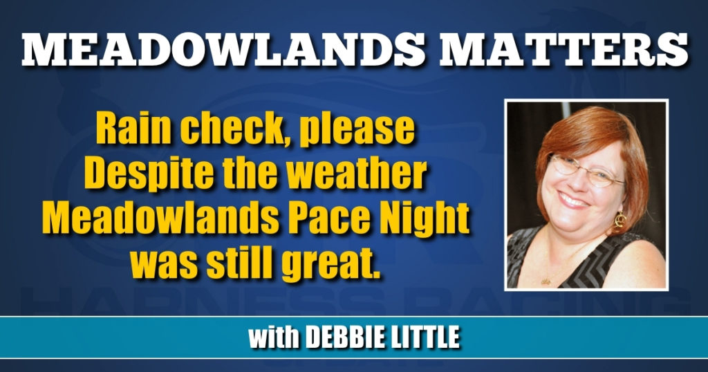 Despite the weather Meadowlands Pace Night was still great.