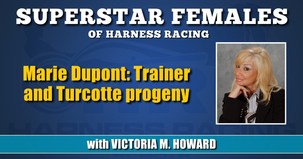 Marie Dupont — Trainer and Turcotte progeny