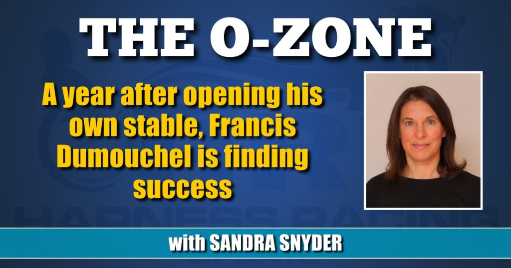 A year after opening his own stable, Francis Dumouchel is finding success