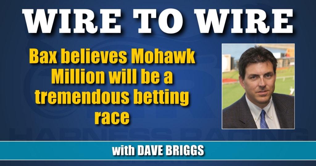 Bax believes Mohawk Million will be a tremendous betting race