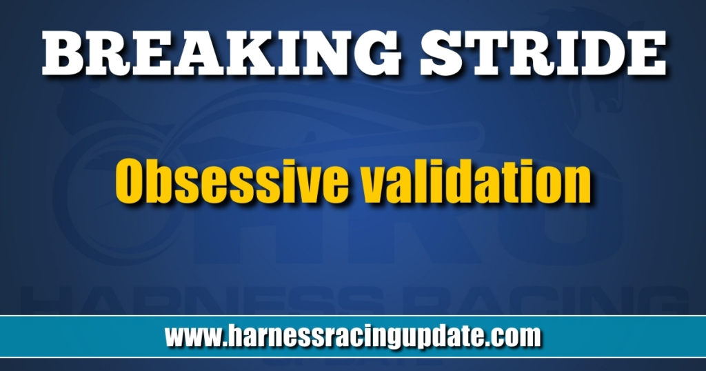 Obsessive validation